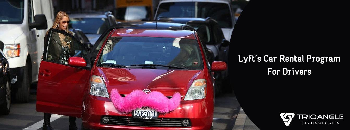 Lyft's Car Rental Program For Drivers - Blog
