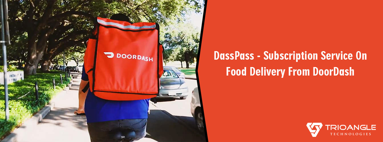 DassPass - Subscription Service On Food Delivery From