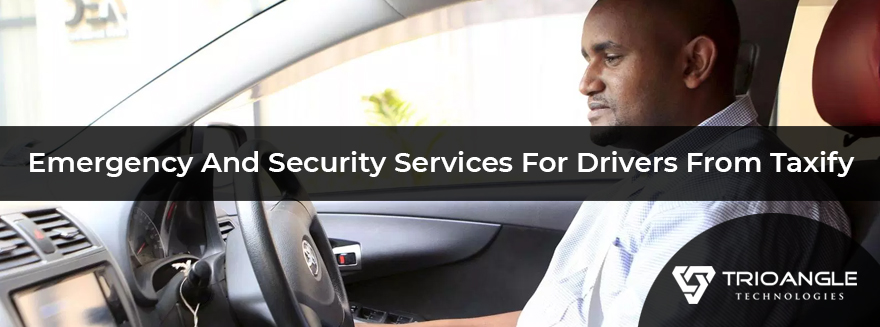 Emergency And Security Services For Drivers From Taxify - Blog