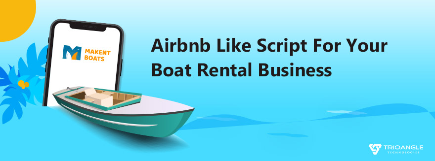 Airbnb Like Script For Your Boat Rental Business - Blog
