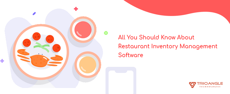 All You Should Know About Restaurant Inventory Management