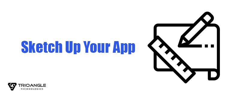 Sketch Up Your App