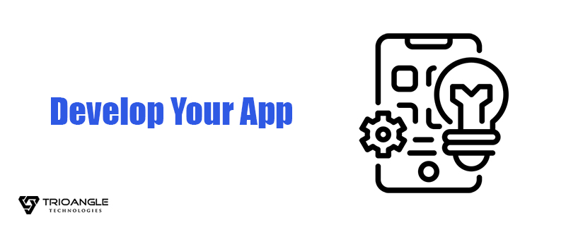Develop Your App