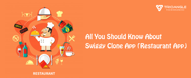 All You Should Know About Swiggy Clone App (Restaurant App