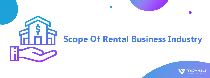 Scope Of Rental Business Industry