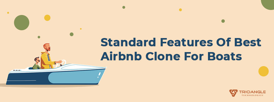 Standard Features Of Best Airbnb Clone For Boats - Blog