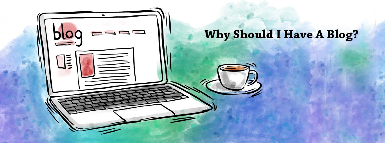 Why Should I Have Blog?