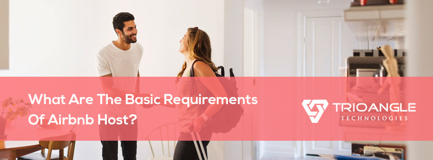 What Are The Basic Requirements Of Airbnb Host?