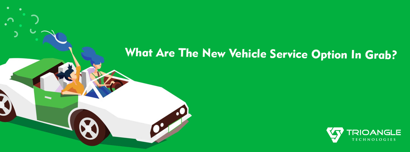 What Are The New Vehicle Service Option In Grab?
