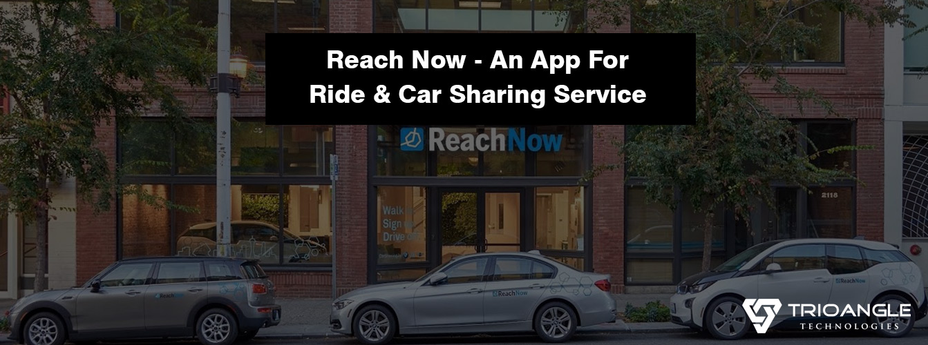 Reach Now An App For Ride Car Sharing Service Trioangle Blog
