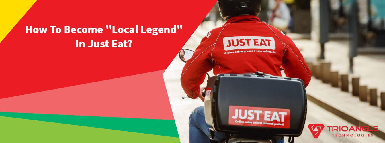How To Become Local Legend In Just Eat Trioangle Blog